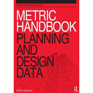 Metric Handbook: Planning and Design Data (BOK)