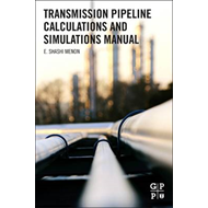 Transmission Pipeline Calculations and Simulations Manual (BOK)