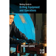 Working Guide to Drilling Equipment and Operations (BOK)