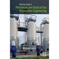 Working Guide to Petroleum and Natural Gas Production Engineering (BOK)