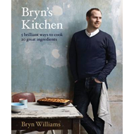 Bryn's Kitchen: 5 Brilliant Ways to Cook 20 Great Ingredients (BOK)