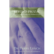 Beyond Prozac: Healing Mental Suffering without Drugs (BOK)