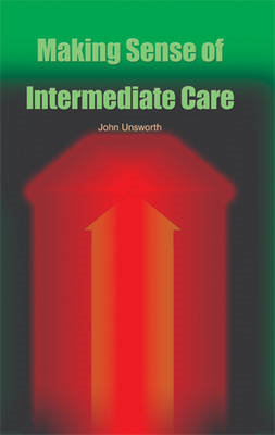 Making Sense of Intermediate Care: A Guide for the Primary Care Team (BOK)