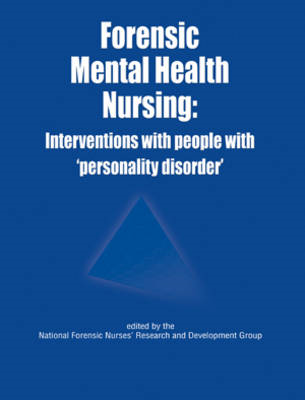 Forensic Mental Health Nursing: Interventions with People with 'personality Disorder' (BOK)