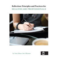 Reflection: Principles and Practice for Healthcare Professio (BOK)
