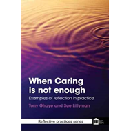 When Caring is Not Enough: Examples of Reflection in Practice (BOK)