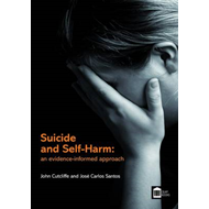 Suicide and Self-harm: an Evidence-informed Approach (BOK)