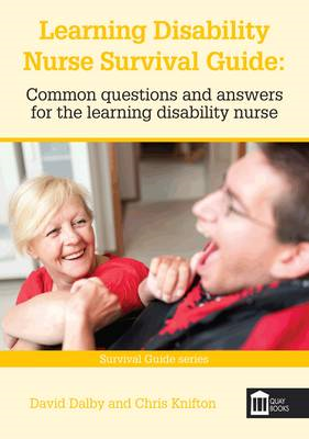 Learning Disability Nurse Survival Guide: Common Questions and Answers for the Learning Disability N (BOK)