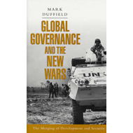 Global Governance and the New Wars: The Merging of Development and Security (BOK)