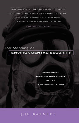 The Meaning of Environmental Security: Ecological Politics and Policy in the New Security Era (BOK)