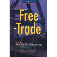 Free Trade: Myths, Reality and Alternative (BOK)