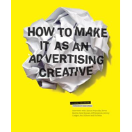 How to Make it as an Advertising Creative (BOK)
