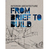 Interior Architecture: From Brief to Build (BOK)