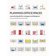 Planning Office Spaces: A Practical Guide for Managers and Designers (BOK)