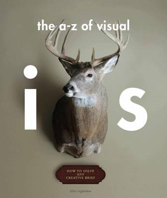 The A-Z of Visual Ideas: How to Solve Any Creative Brief (BOK)