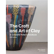 The Craft and Art of Clay: A Complete Potter's Handbook (BOK)