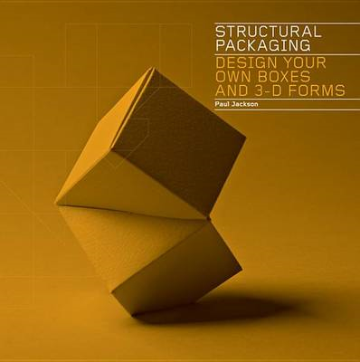 Structural Packaging: Design Your Own Boxes and 3D Forms (BOK)