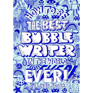 How to be the Best Bubblewriter in the World Ever (BOK)