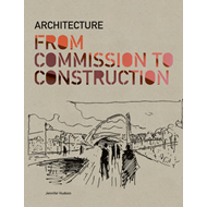 Architecture: from Commission to Construction (BOK)