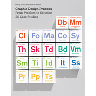 Graphic Design Process: From Problem to Solution: 20 Case Studies (BOK)