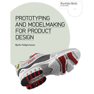 Prototyping and Modelmaking for Product Design (BOK)