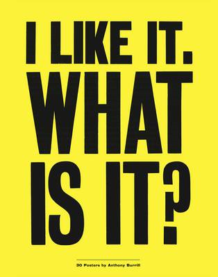 I Like it. What is It?: 30 Posters by Anthony Burrill (BOK)