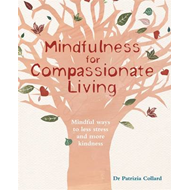 Mindfulness for Compassionate Living (BOK)