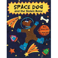Space Dog and the Stolen Bone: A Lift-the-flap Book (BOK)