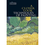 Closer Look: Techniques of Painting (BOK)