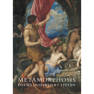 Metamorphosis: Poems Inspired by Titian (BOK)