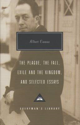 Plague, Fall, Exile And The Kingdom And Selected Essays (BOK)