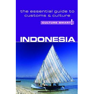 Indonesia - Culture Smart! The Essential Guide to Customs & (BOK)