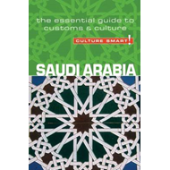 Saudi Arabia - Culture Smart! The Essential Guide to Customs (BOK)