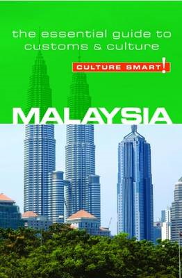 Malaysia - Culture Smart! The Essential Guide to Customs & C (BOK)