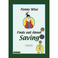 Penny Wise Find Out About Saving: A Family Learning Booklet (BOK)