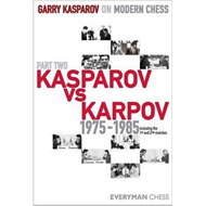 Garry Kasparov on Modern Chess: Kasparov vs Karpov 1975-1985: Pt. 2 (BOK)