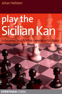 Play the Sicilian Kan: A Dynamic and Flexible Repertoire for Black (BOK)