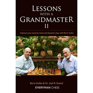 Lessons with a Grandmaster 2: Improve Your Tactical Vision and Dynamic Play with Boris Gulko (BOK)