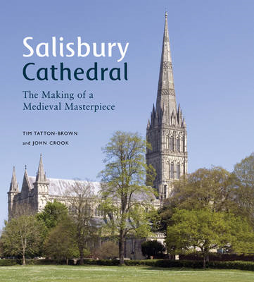 Salisbury Cathedral: The Making of a Medieval Masterpiece (BOK)