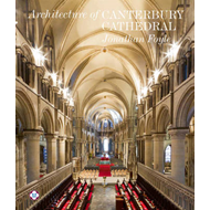 The Architecture of Canterbury Cathedral (BOK)