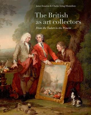 The British as Art Collectors: From the Tudors to the Present (BOK)