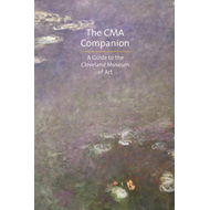 A CMA Companion: A Guide to the Cleveland Museum of Art (BOK)