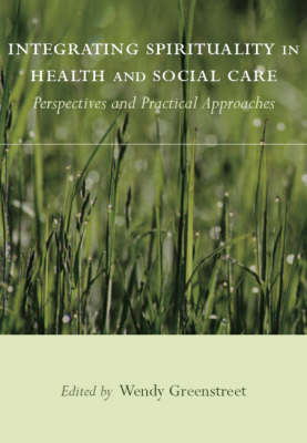Integrating Spirituality in Health and Social Care: Perspectives and Practical Approaches (BOK)