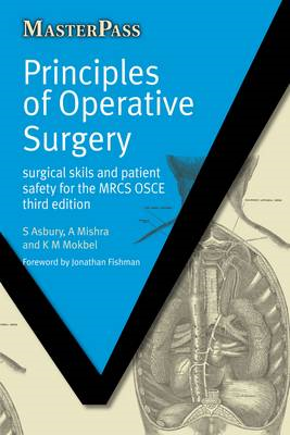 Principles of Operative Surgery: Surgical Skills and Patient Safety for the MRCS OSCE (BOK)