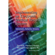 Implementing an Electronic Medical Record System: Successes, Failures, Lessons (BOK)