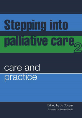 Stepping into Palliative Care: v. 2: Care and Practice (BOK)