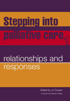 Stepping into Palliative Care: v. 1: Relationships and Responses (BOK)