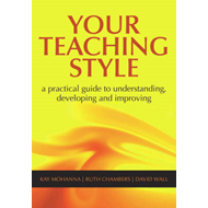 Your Teaching Style: A Practical Guide to Understanding, Developing and Improving (BOK)