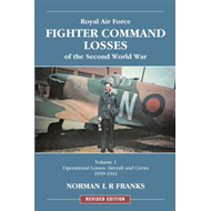 RAF Fighter Command Losses of the Second World War: v. 1: Operational Losses Aircraft and Crews 1939 (BOK)