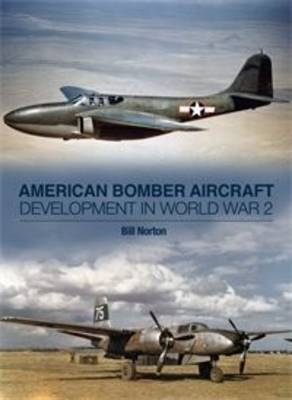 American Bomber Aircraft Development in World War 2 (BOK)